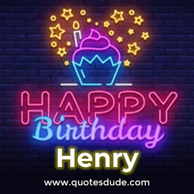 Happy Birthday To Henry - Message, Quotes & Cake Images