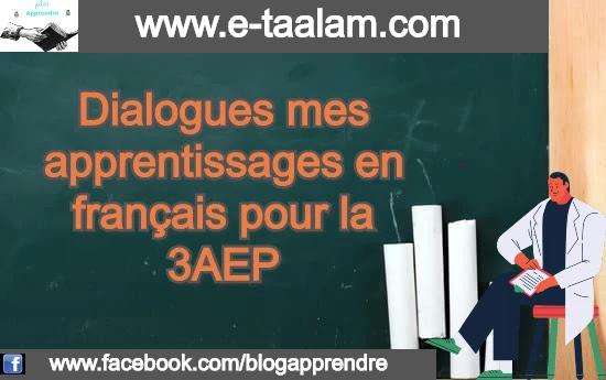 Dialogues mes apprentissages en français pour la 3AEP