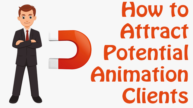 How-to-Attract-Potential-Animation-Clients