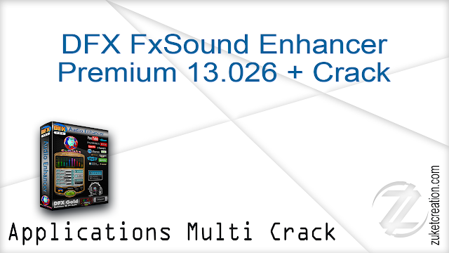 DFX FxSound Enhancer Premium 13.026 + Crack