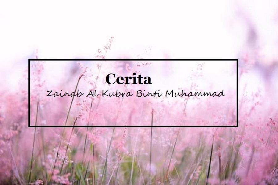 Cerita Puteri Zainab Al-Kubra Binti Muhammad