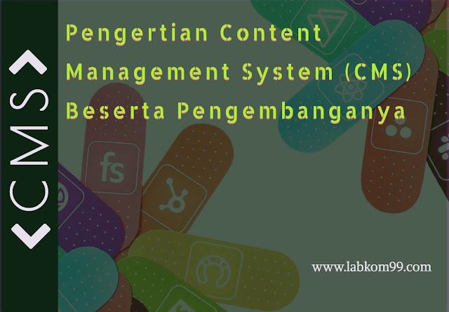 Pengertian Content Management System (CMS) Beserta Pengembanganya