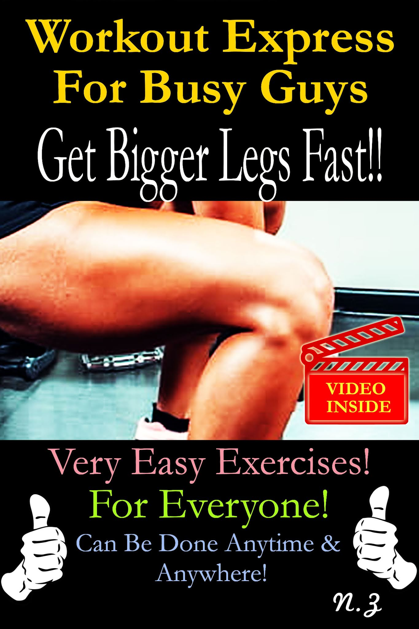 Workout Express For Busy Guys: Get A Bigger Legs Fast!!