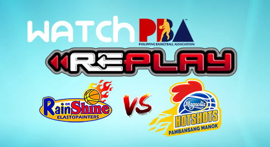 Video List: Rain or Shine vs Magnolia game replay February 10, 2018 PBA Philippine Cup