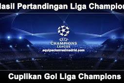Hasil Pertandingan Dan Cuplikan Gol Liga Champions