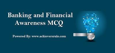 Banking And Financial Awareness MCQ-Set 2