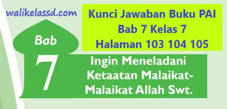 Kunci Jawaban Buku Pai Bab 7 Kelas 7 Halaman 103 104 105 Wali Kelas Sd