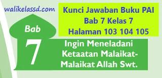Kunci Jawaban Buku PAI Bab 7 Kelas 7 Halaman 103 104 105