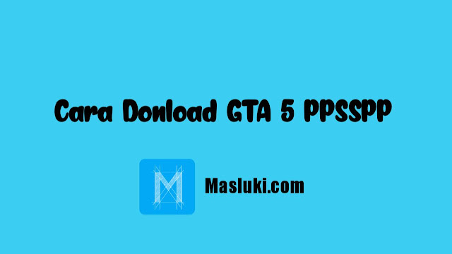 Cara download gta 5 ppsspp