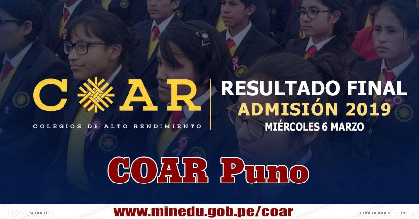 COAR Puno: Resultado Final Examen Admisión 2019 (6 Marzo) Lista de Ingresantes - Colegios de Alto Rendimiento - MINEDU - www.drepuno.gob.pe