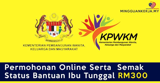 Permohonan Online Serta  Semak Status Bantuan Ibu Tunggal RM300  (BKIT)