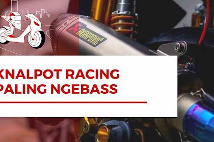 5+ Knalpot Racing Paling Ngebass Paling Direkomendasikan Paling Populer!