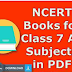 NCERT Class 7 All Subjects PDF Text Book Download in Hindi  & English