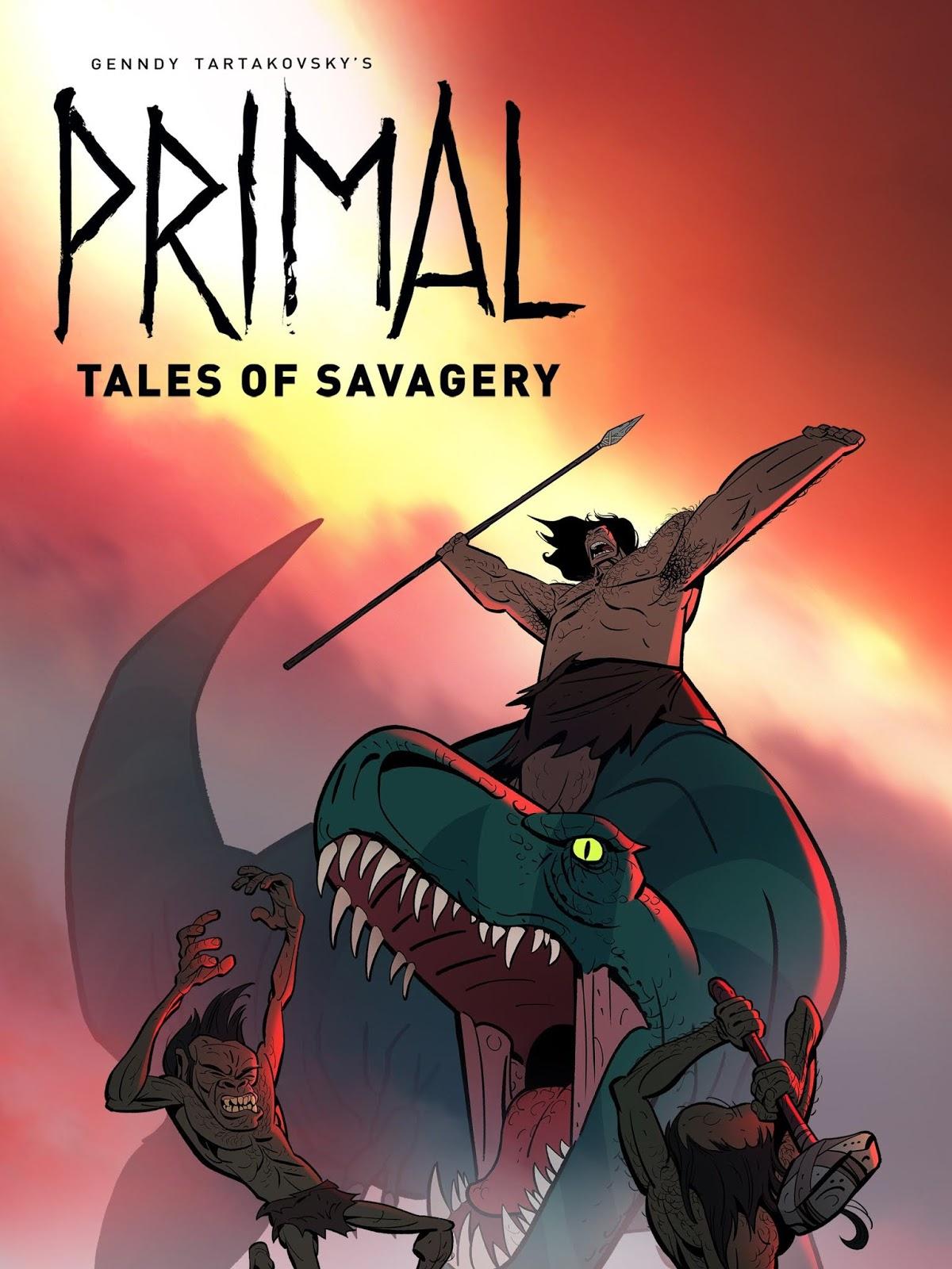 PRIMAL: TALES OF SAVAGERY (  GENNDY TARTAKOVSKY'S PRIMAL - TALES OF SAVAGER )