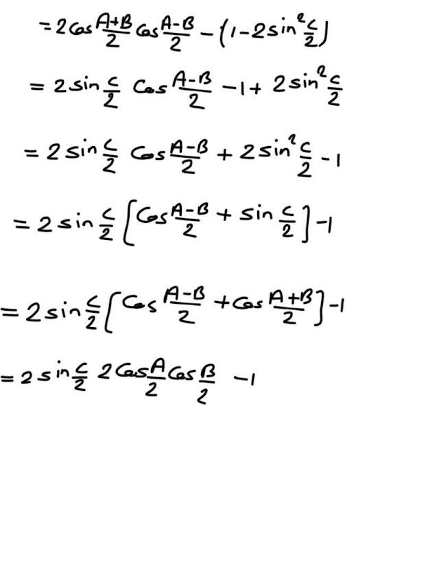 If A+B+ C =180°, prove that CosA + cosB+ cosC = 4CosA/2 CosB/2 SinC/2-1