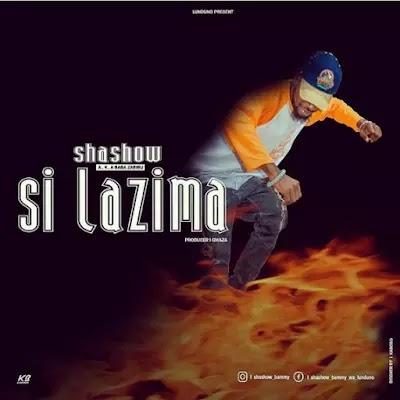 Download Audio | Shashow - Si Lazima
