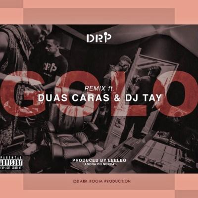 DRP feat. Duas Caras & DJ Tay – GOLO (Remix) 2019