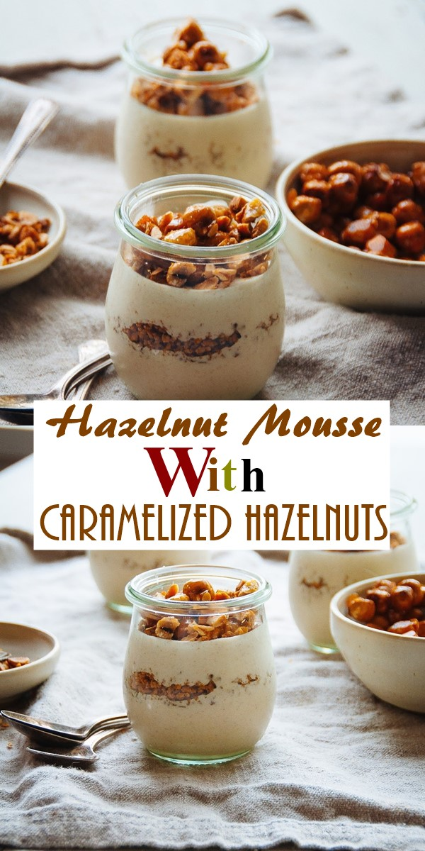 Hazelnut Mousse with Caramelized Hazelnuts #dessertrecipes
