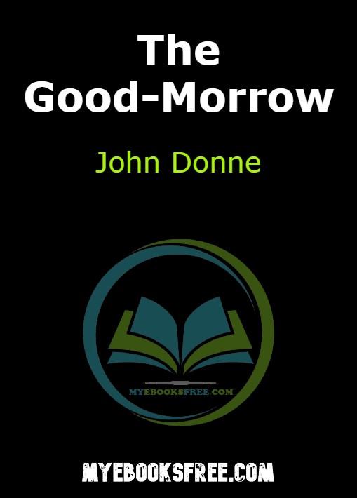 The Good-Morrow Poem by John Donne PDF Download