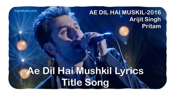 ARIJIT SINGH- Ae Dil Hai Mushkil Lyrics Ft RANBIR KAPOOR