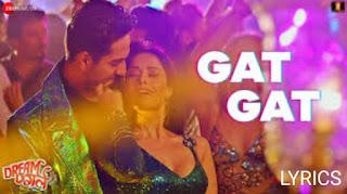 Gat Gat Lyrics- Dream Girl, Ayushmann Khurrana