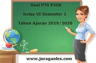 Contoh Soal PTS / UTS PJOK Kelas 6 Semester 1 K13 Terbaru Tahun 2019/2020