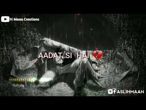 StatusMobi.Com | Par Ab To Aadat Si Hai Mujhko Status | Aadat Atif Aslam Status Video | New Whatsapp Status Video
