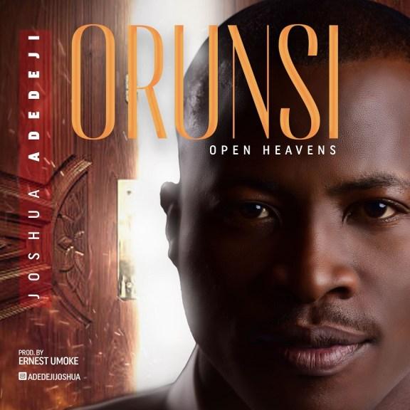 Joshua Adedeji – Orun Si (Open Heavens) - Gospeltrender