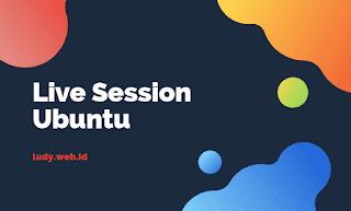 Mencoba Ubuntu Melalui Fitur Live Session Menggunakan USB/DVD