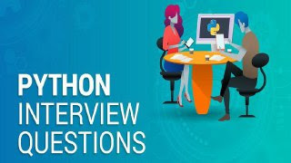 Crack Python Interview - Top 228 Interview Questions 2021