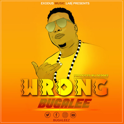AUDIO | Bugalee - Wrong | Mp3 Download [New Song]