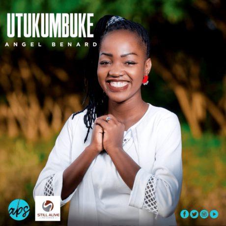 Angel Benard - Utukumbuke