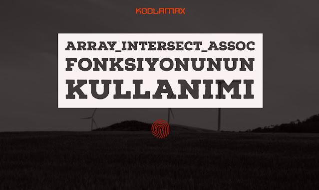 Array_intersect_assoc Fonksiyonunun Kullanımı
