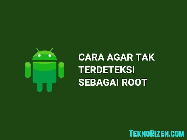 3 Cara Sembunyikan Status Root di Android