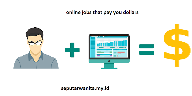 online jobs that pay you dollars