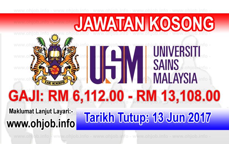 Jawatan Kerja Kosong USM - Universiti Sains Malaysia logo www.ohjob.info jun 2017