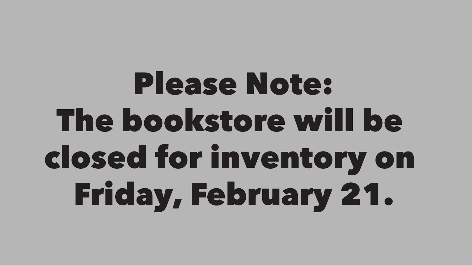 Bookstore closed for inventory on February 21, 2020