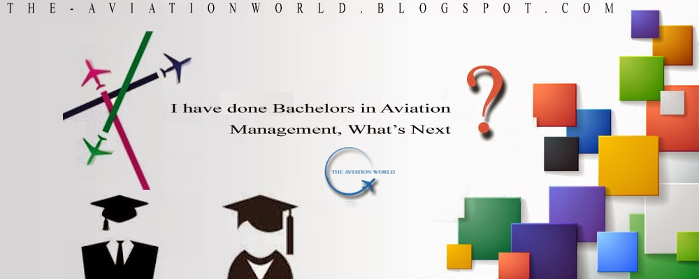 The Aviation World: I have done Bachelors in Aviation