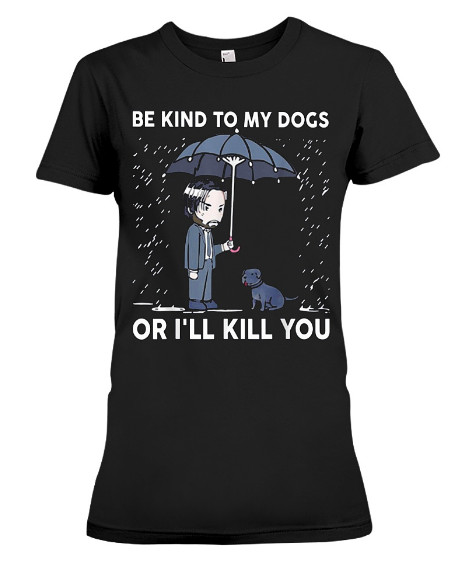 Be Kind To My Dogs Or I'll Kill You Vegan T-Shirts Hoodie