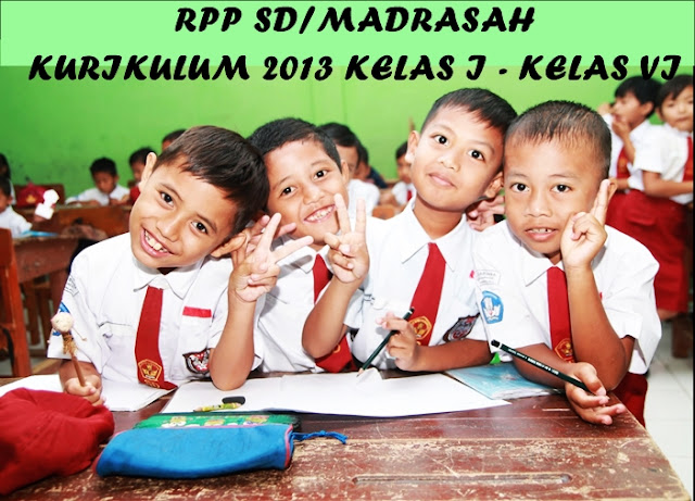 Download Contoh RPP Kurikulum 2013 SD Kelas 1-6 Revisi 2017