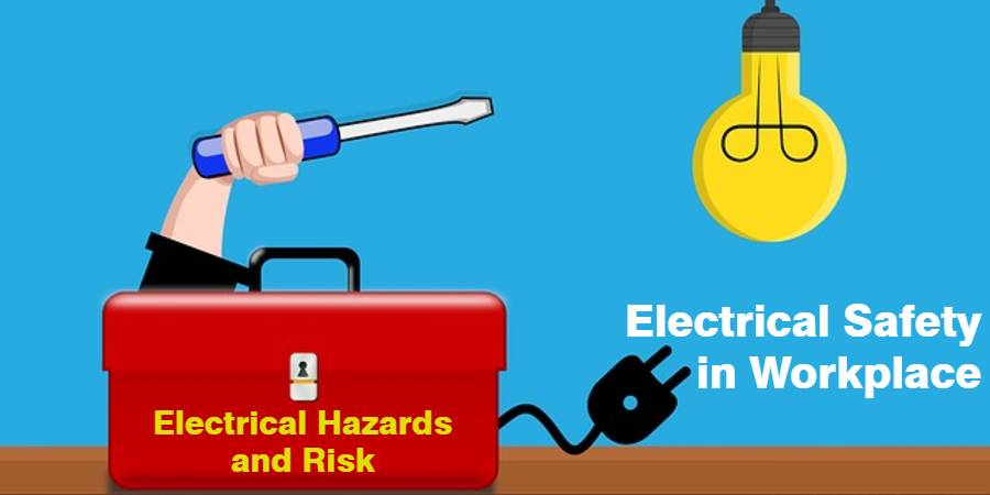 Electrical Safety in Workplace – Hazards and Risk