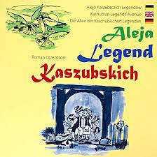 """Aleja Legend Kaszubskich"" Roman Drzeżdżon"