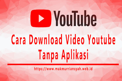 Cara Mendownload Video di Youtube Tanpa Aplikasi