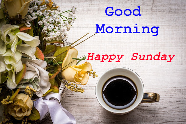Good Morning Happy Sunday.