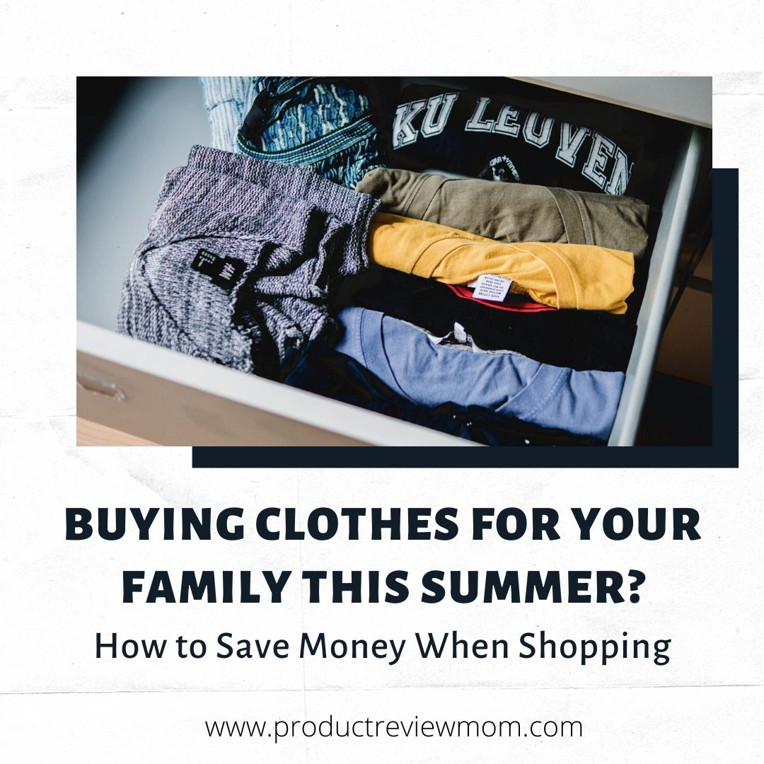 Buying Clothes for Your Family This Summer? How to Save Money When Shopping