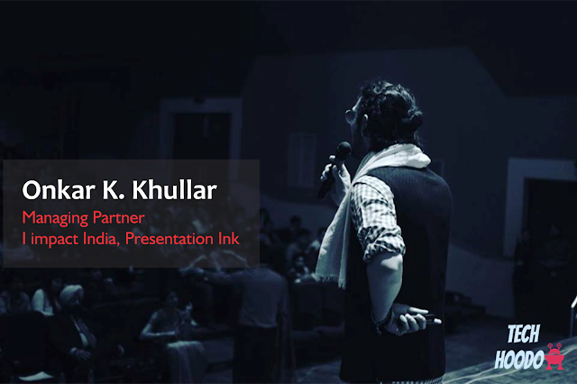 Onkar Khullar, Managing Partner- I Impact India and Presentation Ink