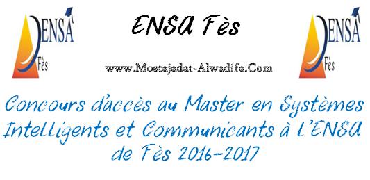 Concours d'accès au Master en Systèmes Intelligents et Communicants à l'ENSA de Fès 2016-2017