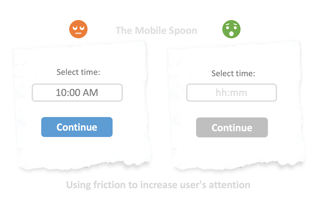 Using friction in UX to slow down users and increase their attention - the mobile spoon
