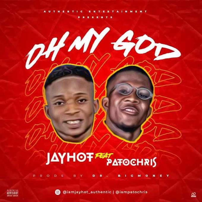 Jayhot – Oh My God ft Patochris | MP3 DOWNLOAD