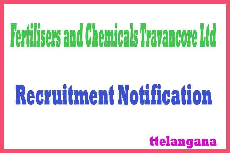 Fertilisers and Chemicals Travancore Ltd FACT Recruitment Notification